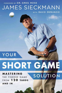 Your Short Game Solution by James Sieckmann